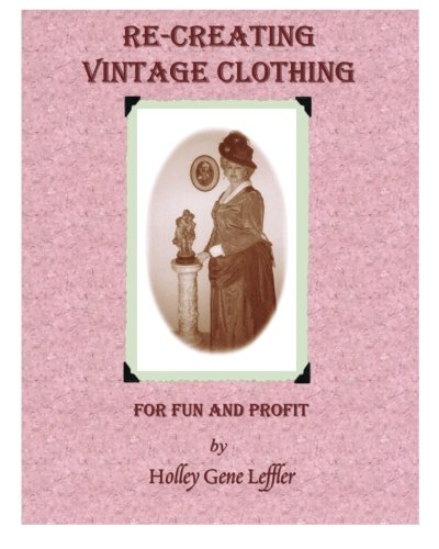 9781453670804: Re-Creating Vintage Clothing: For Fun And Profit