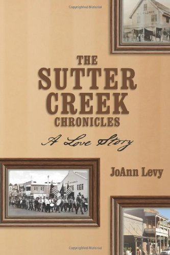 9781453673683: The Sutter Creek Chronicles: A Love Story
