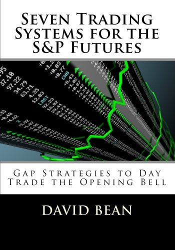 Seven Trading Systems for the Sandp Futures: Bean, David