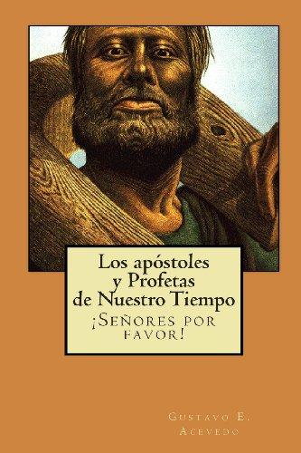 9781453675496: Los Apóstoles y Profetas de Nuestro Tiempo (Spanish Edition)