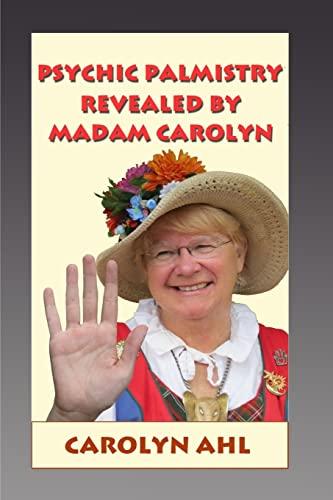 Psychic Palmistry Revealed by Madam Carolyn: Carolyn Ahl