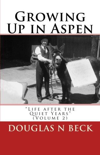 9781453677247: Growing Up in Aspen: Life after the Quiet Years