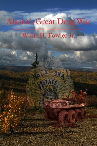 9781453677537: Alaska's Great Drug War