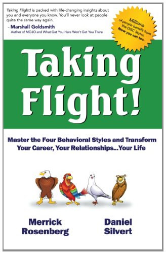 9781453678220: Taking Flight!: Master the Four Behavioral Styles and Transform Your Career, Your Relationships...your Life