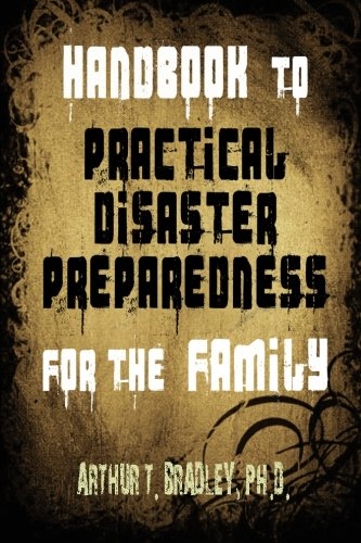 9781453678879: Handbook to Practical Disaster Preparedness for the Family