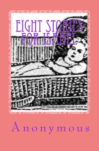 9781453679364: Eight Stories For Isabel
