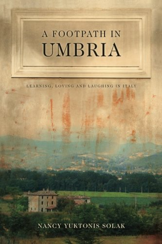 9781453679449: A Footpath in Umbria: Learning, Loving & Laughing in Italy