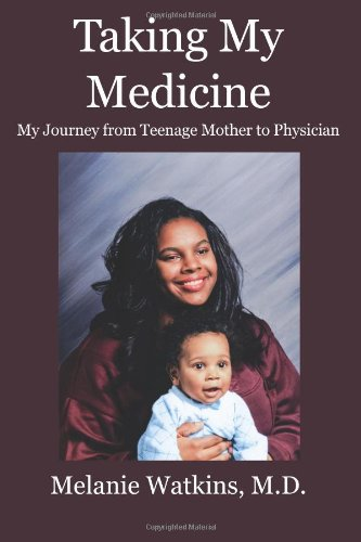 9781453682418: Taking My Medicine: My Journey from Teenage Mother to Physician