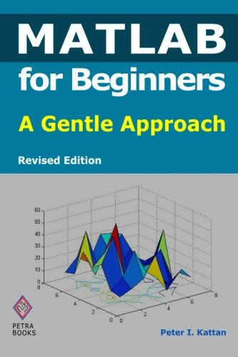9781453683811: Matlab for Beginners: A Gentle Approach