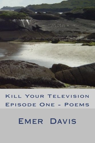 9781453684030: Kill Your Television: Episode One - Poems