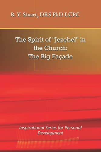 9781453684863: The Spirit of Jezebel in the Church: The Big Facade: Inspirational Series for Personal Development