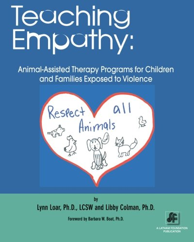 9781453685006: Teaching Empathy: Animal-Assisted Therapy Programs for Children and Families Exposed to Violence