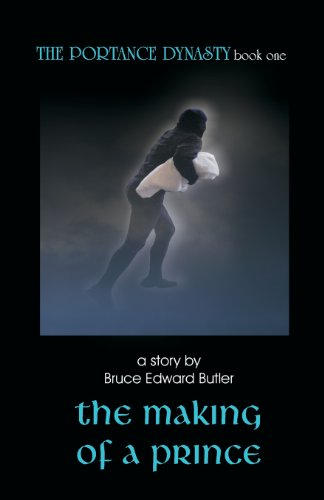9781453685570: The Making of a Prince: The Portance Dynasty book one