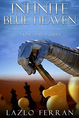 Infinite Blue Heaven - A King and: Lazlo Ferran