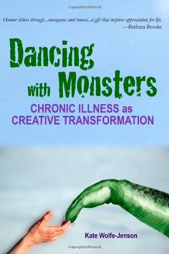 9781453686331: Dancing with Monsters: Chronic Illness as Creative Transformation