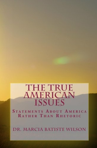 9781453688267: The True American Issues: Statements About America Rather Than Rhetoric