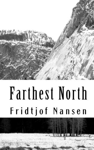 "Farthest North: Being the Record of a Voyage of Exploration of the Ship ""Fram"" 1893-96 (9781453688892) by Fridtjof Nansen"