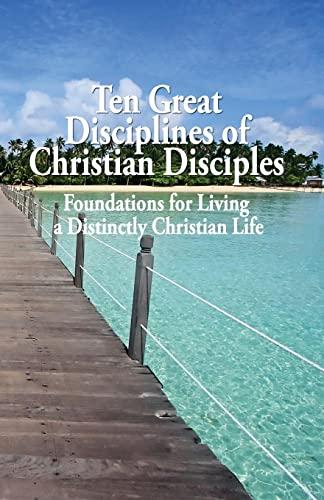9781453689219: Ten Great Disciplines of Christian Disciples