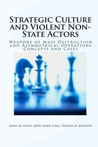 9781453689387: Strategic Culture and Violent Non-State Actors: Weapons of Mass Destruction and Asymmetrical Operations Concepts and Cases