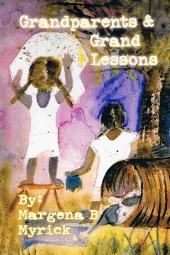Grandparents and Grand Lessons: Myrick, Margena B