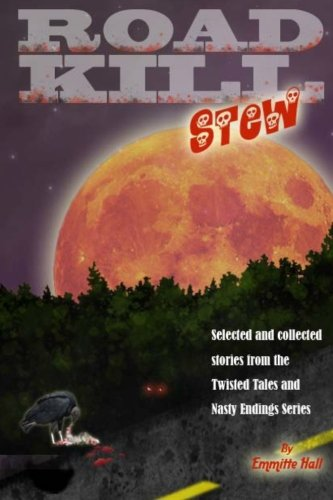 9781453690826: Road Kill Stew: Selected & Collected Stories from the Twisted Tales & Nasty Endings Collection