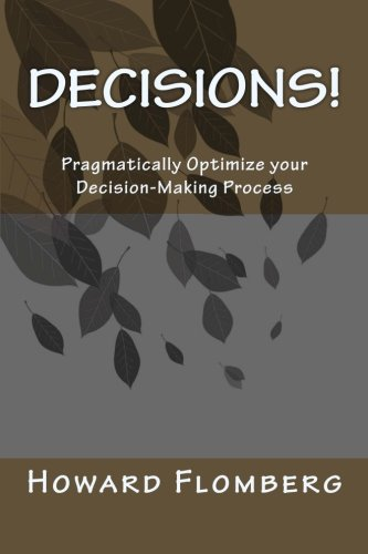 9781453691960: Decisions!: Pragmatically Optimize your Decision-Making Process