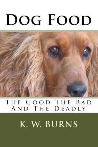 9781453692233: Dog Food: The Good The Bad And The Deadly