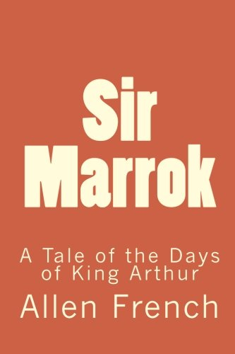 9781453692493: Sir Marrok: A Tale of the Days of King Arthur