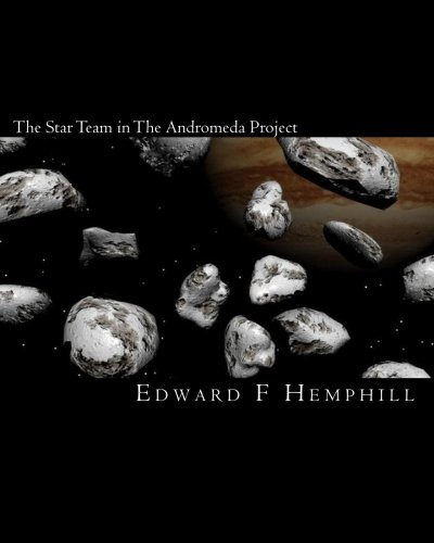 The Star Team in the Andromeda Project: Edward Hemphill