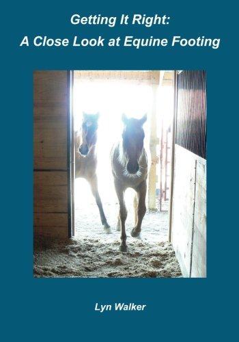 9781453693889: Getting It Right: A Close Look at Equine Footing
