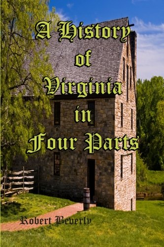 9781453694701: A History of Virginia In Four Parts