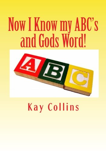 9781453695203: Now I Know my ABC's and Gods Word!: References from the King James Bible