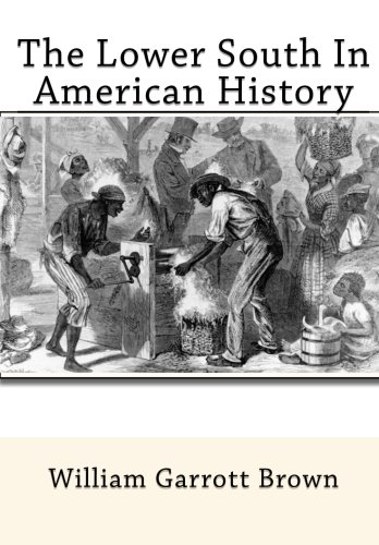 9781453695548: The Lower South In American History