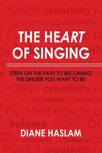 9781453696064: The Heart of Singing: Steps on the Path to Becoming the Singer You Want to Be