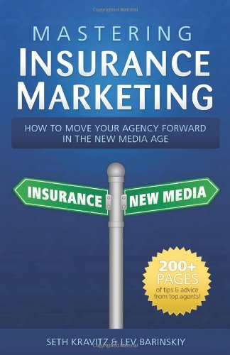 9781453696934: Mastering Insurance Marketing: How to Make Your Agency Forward in the New Media Age
