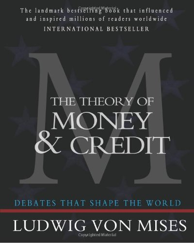9781453697450: The Theory of Money and Credit