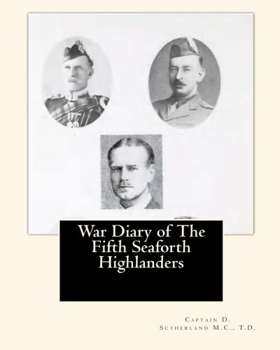 9781453697764: War Diary of The Fifth Seaforth Highlanders: 51st (Highland) Division (On Active Service Series)