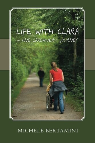 9781453698211: Life with Clara - One Caregiver's Journey