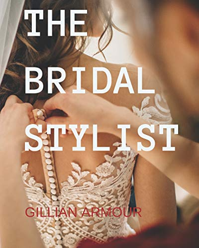 9781453699065: The Bridal Stylist: Style, Image & Fashion Consulting for Weddings
