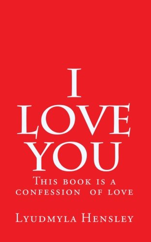 9781453699379: I love you: This book is a confession of love. Get this book and send it to your lover.