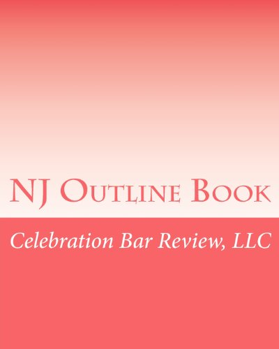 NJ Outline Book: Celebration Bar Review, LLC