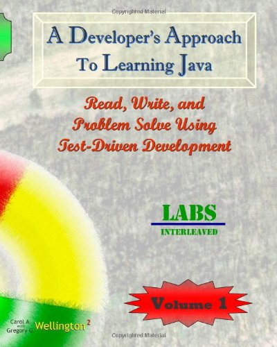 9781453701270: A Developer's Approach to Learning Java: Read, Write, and Problem Solve Using Test-Driven Development: Labs Interleaved