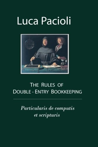 The Rules of Double-Entry Bookkeeping: Particularis de: Luca Pacioli