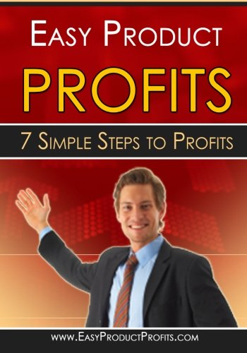 9781453704103: Easy Product Profits: 7 Simple Steps to Profit From Your Own Digital Products
