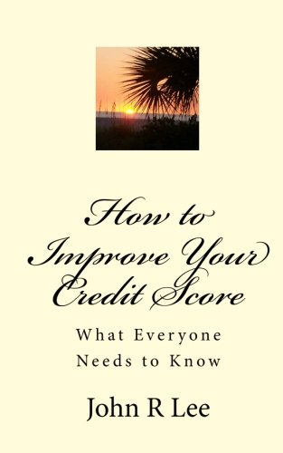9781453705100: How to Improve Your Credit Score: What Everyone Needs to Know