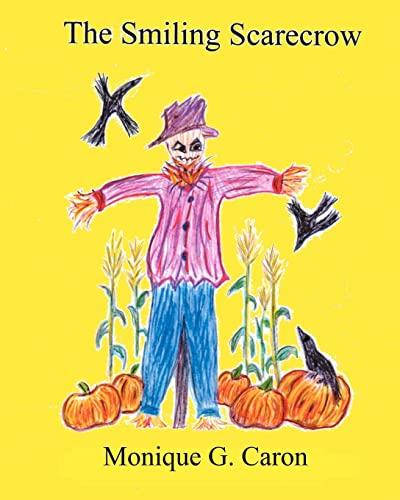 The Smiling Scarecrow: Caron, Monique G.