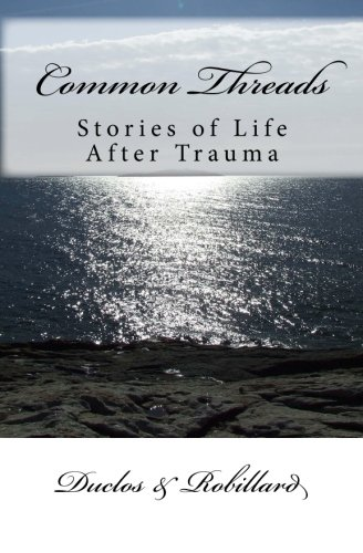 9781453707746: Common Threads: Stories of Life After Trauma