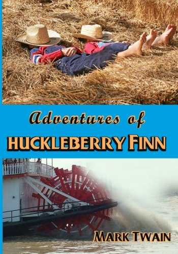 Adventures of Huckleberry Finn: The Original with Illustrations Beautifully Integrated (Timeless ...