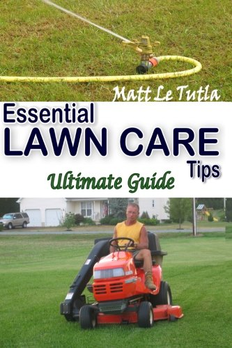 9781453709009: Essential Lawn Care Tips: Ultimate Guide