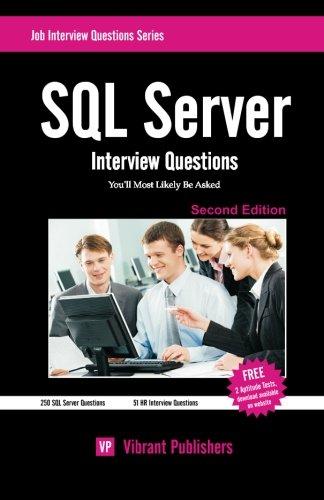 9781453709726: SQL Server Interview Questions You'll Most Likely Be Asked: 1